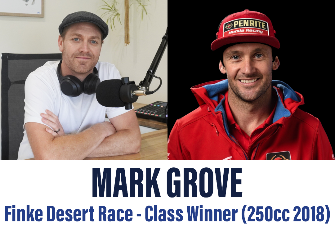 Episode 7 – Mark Grove (Finke Desert Race – Class Winner 2018 250cc)